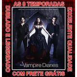 The Vampire Diarie Serie (1ª Até 8ª Temporada) +frete Grátis