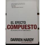Libro El Efecto Compuesto Darren Hardy / Padre Rico