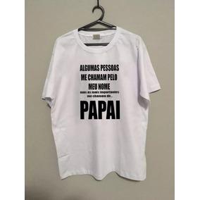 Camiseta Frases Dia Dos Pais Papai Do Ano Camisa Amo Meu Pai 67d61047d20