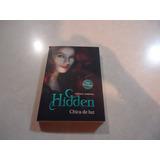Hidden Chica De Luz Autora: Sophie Jordan