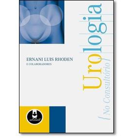 Urologia - Série No Consultório - Ernani Luis Rhoden