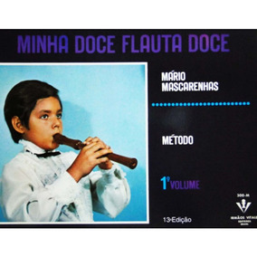 Método Minha Doce Flauta Doce Vol 1 - Mário Mascarenhas