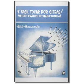 E Facil Tocar Por Cifras - Metodo Pratico De Piano
