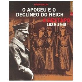 Livro-o Apogeu E O Declineo Do Reich:rupert Butler-gestapo