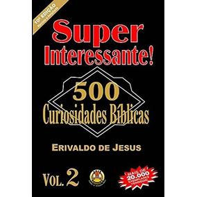 Super Interessante! 500 Curiosidades Bíblicas - Volume 2