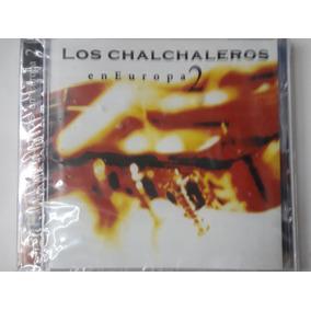 Cd Los Chalchaleros En Europa 2 Nuevo Sellado