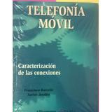 Telefonía Móvil Caracterización De Las Conexiones Alfaomega
