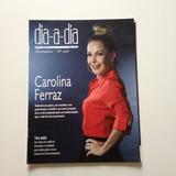 Usado - São Paulo. Revista Dia A Dia Carolina Ferraz Nº118 fcb8f6a7af