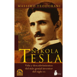 Nikola Tesla: Biografia De Un Genio Anonimo