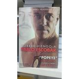 Sobreviviendo A Pablo Escobar. Jhon Jairo Velásquez.