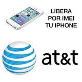 Liberar / Liberacion Iphone At&t 5, Se, 3, 4. Garantizado.