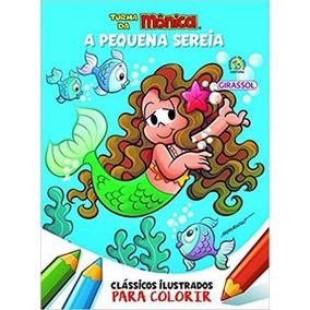A Pequena Sereia - Para Colorir - Turma Da Monica - Girassol