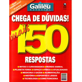 Revista Galileu Especial Chega De Dúvidas Mais 150 Respostas