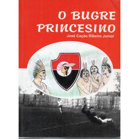 O Bugre Princesino - Ponta Grossa - Estado Do Paraná