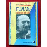 Juan Jacobo Bajarlia - Jacobo Fijman Poeta Entre Dos Vidas