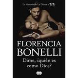 Dime, ¿quién Es Como Dios? - Florencia Bonelli + Regalo