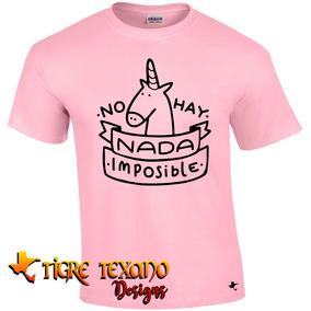 Playera Motivacional Nada Imposible By Tigre Texano Designs
