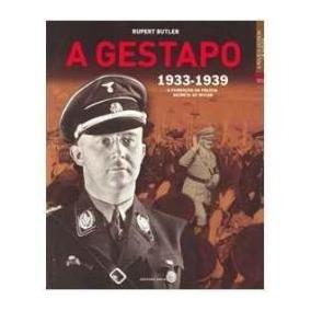 Livro-a Gestapo-1933-1939:rupert Butler:policia De Hitler