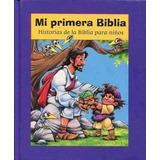 Mi Primera Biblia - Historias De La Biblia Para Niños