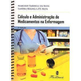 Livro Cálculo E Admin De Medicamentos Na Enfermagem 5ed.