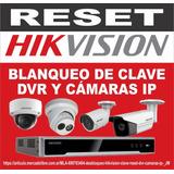 Desbloqueo Hikvision Clave Reset Dvr & Cámaras Ip