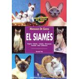 El Siames . Manual De Gatos