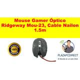 Mouse Gamer Óptico Ridgeway Mou-23, Cable Nailon 1.5m