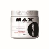 Creatine Max Titanium 100g- Pronta Entrega- Original Lacrada