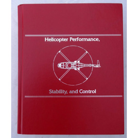 Helicopter Performance Stability And Control Raymond Prouty