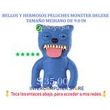 Bellos Y Hermosos Peluches Monster Deluxe Tamaño Mediano De