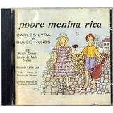 Cd - Carlos Lyra E Dulce Nunes: Pobre Menina Rica - 1964