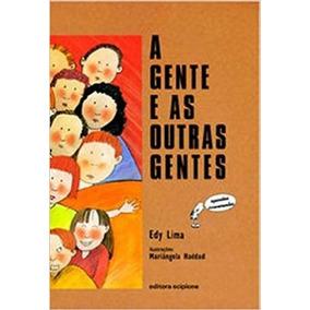 3 Livros - A Gente E As... Ritinha...um Saci Em Meu Quintal