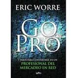 Go Pro:7 Pasos Para Ser Profesional Mercadeo En Red. E Worre