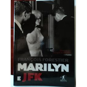 Livro-marilyn E Jfk:françois Forestier:perfeito Estado.