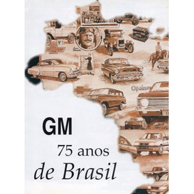 Poster Gm Chevrolet 75 Anos De Brasil (tam: 52 Cm X 79 Cm)
