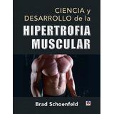Libro Ciencia Y Desarrollo De La Hipertrofia Muscular