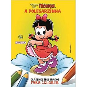 A Polegarzinhaa - Para Colorir - Turma Da Mônica - Girassol