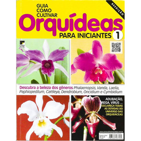 Revista Guia Como Cultivar Orquídeas Iniciantes 1 2016