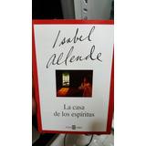 La Casa De Los Espíritus. Isabel Allende.
