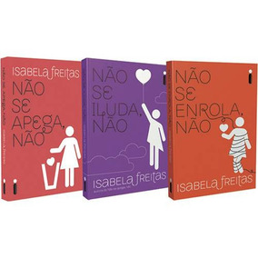 Kit 3 Livros Isabela Freitas - Não Se Apega/ Iluda/ Enrola