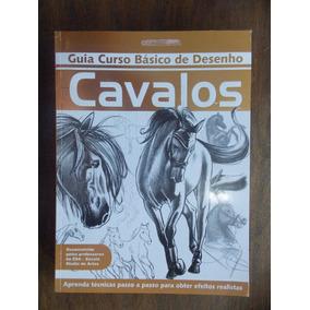 Revista Guia Curso Básico De Desenho: Cavalos