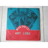 Lp Ary Lobo: Quem Vem Lá? Original Cantagalo