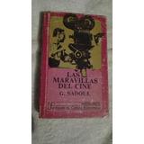 Libro Las Maravillas Del Cine, G. Sadoul.