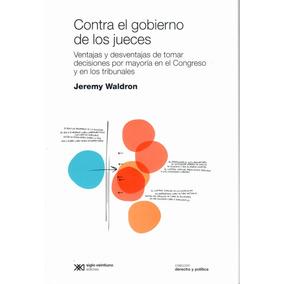 Libro: Contra El Gobierno De Los Jueces ( Jeremy Waldron)