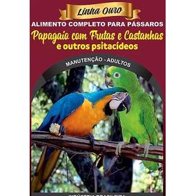Ração Mix De Sementes P/ Papagaio E Araras 3kg