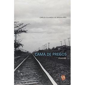 Revista Cama De Pregos Carlos Eduardo De Magalhães