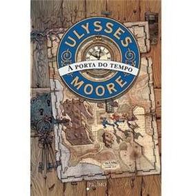 Livro - A Porta Do Tempo - Ulysses Moore