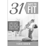 31 Days To Fit   A Simple Guide To Help You On Your Journey ee27bf68b591b