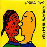 1280 Almas Cd Hablame De Horror Nuevo Original Sellado