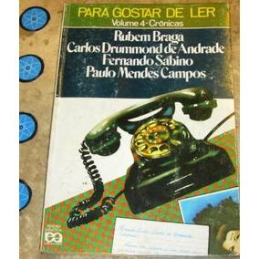 Livro Para Gostar De Ler - Rubem Braga Outros (1979)